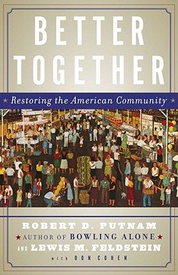 Better Together By Putnam, Robert D./ Feldstein, Lewis M./ Cohen, Don